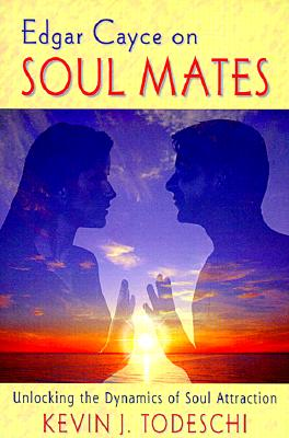 Image for Edgar Cayce on Soul Mates: Unlocking the Dynamics of Soul Attraction