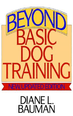 Image for Beyond Basic Dog Training, New, Updated Edition