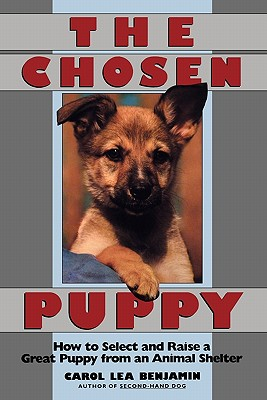 Image for Chosen Puppy : How to Select and Raise a Great Puppy from an Animal Shelter