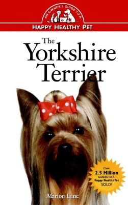 Image for The Yorkshire Terrier: An Owner's Guide to a Happy Healthy Pet
