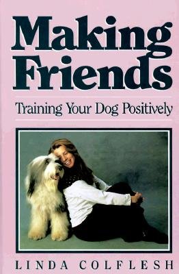 Image for MAKING FRIENDS TRAINING YOUR DOG POSITIVELY