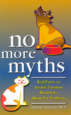 Image for No More Myths: Real Facts to Answers Common Misbeliefs About Pets
