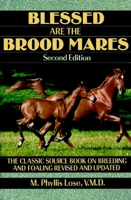 Blessed Are The Brood Mares (Howell Equestrian Library), Lose, M. Phyllis