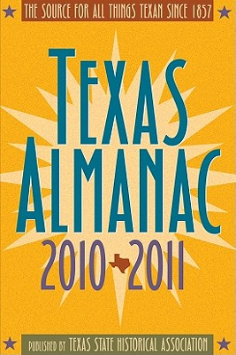 Texas Almanac 2010-2011: 65th Edition, Ms. Elizabeth Cruce Alvarez and Mr. Robert Plocheck