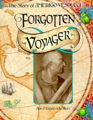 Image for Forgotten Voyager: The Story of Amerigo Vespucci (Trailblazer Biographies)