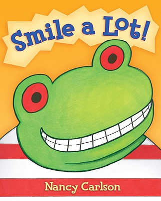 Smile a Lot! (Nancy Carlson's Neighborhood), Carlson, Nancy L.