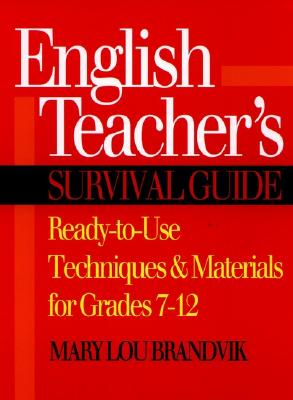 Image for English Teachers Survival Guide: Ready-to-Use Techniques and Materials for Grades 7 - 12 (J-B Ed: Survival Guides)