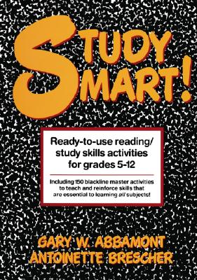 Image for Study Smart!: Ready-to-Use Reading/Study Skills Activities for Grades 5-12