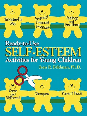 Ready-to-Use Self Esteem Activities for Young Children, Feldman Ph.D, Jean R.