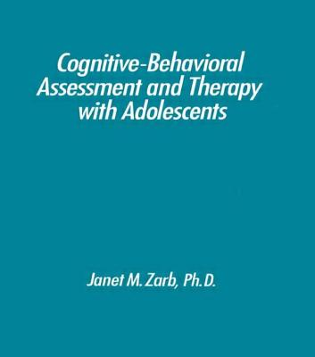 Image for Cognitive-Behavioural Assessment And Therapy With Adolescents