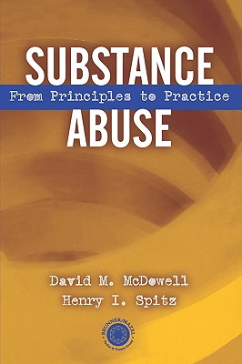 Image for Substance Abuse: From Principles to Practice