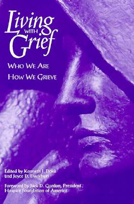 Living with Grief: Who We Are, How We Grieve