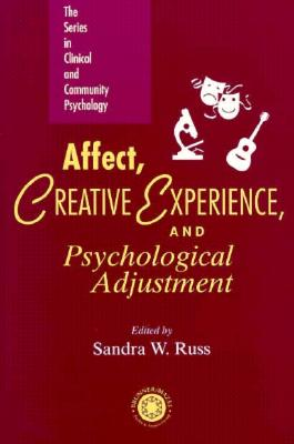 Image for Affect, Creative Experience, And Psychological Adjustment (The Series in Clinical and Community Psychology)