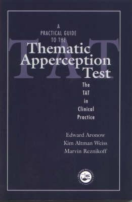 Image for A Practical Guide to the Thematic Apperception Test: The TAT in Clinical Practice