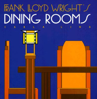 Image for Frank Lloyd Wright's Dining Rooms