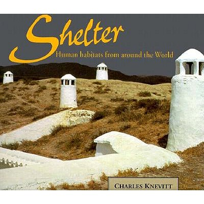 Image for SHELTER : HUMAN HABITATS FROM AROUND THE