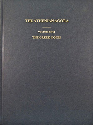 Image for The Greek Coins (Athenian Agora)