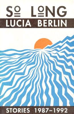 SO LONG: STORIES: 1987-1992, BERLIN, LUCIA
