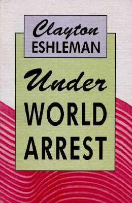 Under World Arrest, Clayton Eshleman