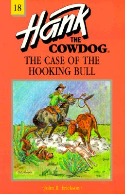 Image for Hank the Cowdog #18: The Case of the Hooking Bull