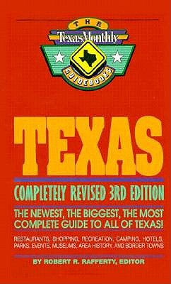 Image for Texas/the Newest, the Biggest, the Most Complete Guide to All of Texas! (The Texas Monthly Guidebooks)