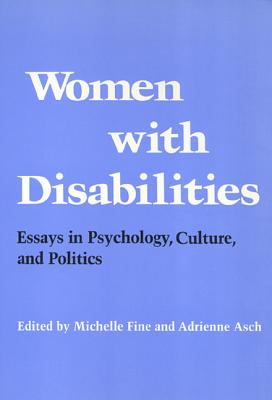 Image for Women with Disabilities: Essays in Psychology, Culture, and Politics (Health Society And Policy)