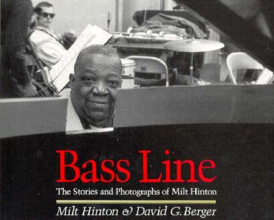 Image for Bass Line: The Stories and Photographs of Milt Hinton