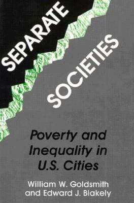 Image for Separate Societies: Poverty and Inequality in U.S. Cities (Conflicts In Urban & Regional Development)
