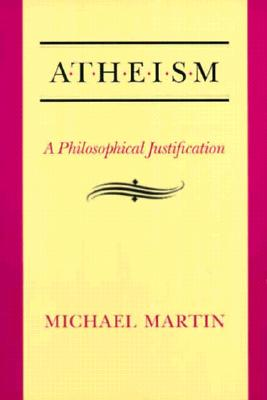 Image for Atheism: A Philosophical Justification