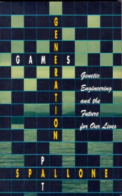 Image for Generation Games: Genetic Engineering and the Future for Our Lives
