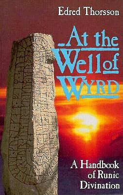 Image for At the Well of Wyrd: A Handbook of Runic Divination