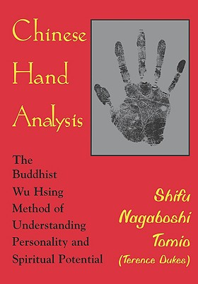 Image for Chinese Hand Analysis: The Buddhist Wu Hsing Method of Understanding Personality and Spiritual Potential