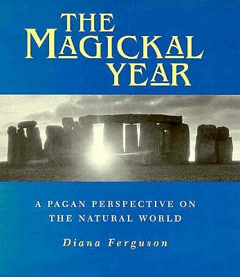 Image for The Magickal Year: A Pagan Perspective On the Natural World