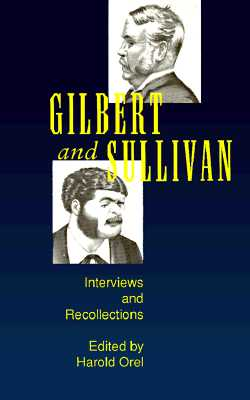 Image for Gilbert and Sullivan: Interviews and Recollections