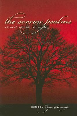 Image for The Sorrow Psalms: A Book of Twentieth-Century Elegy