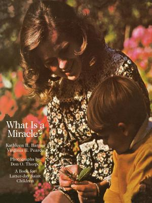 Image for What is a miracle? (A Book for Latter-day Saint children)