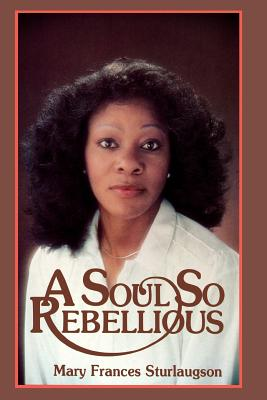 Image for A Soul So Rebellious