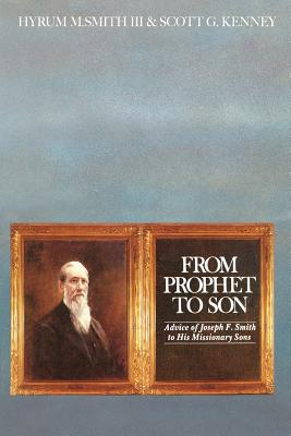 Image for From prophet to son: Advice of Joseph F. Smith to his missionary sons