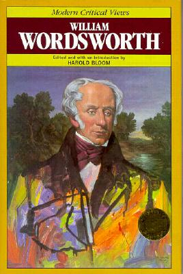 William Wordsworth (Bloom's Modern Critical Views)