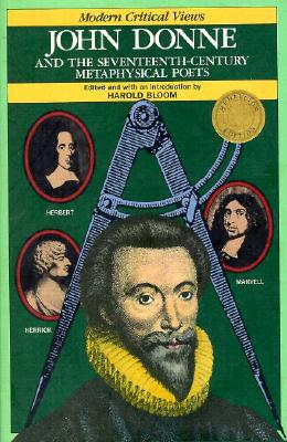 Image for John Donne and the Seventeenth-Century Metaphysical Poets (Bloom's Modern Critical Views)