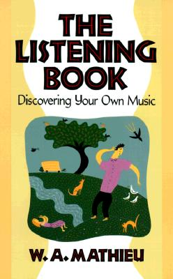 Image for The Listening Book: Discovering Your Own Music