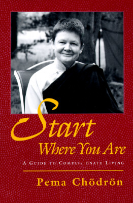 Image for Start Where You Are: A Guide to Compassionate Living