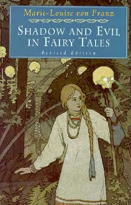 Shadow and Evil in Fairy Tales (A C.G. Jung Foundation Book), Marie-Louise von Franz