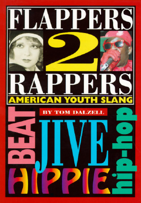 Image for Flappers 2 Rappers: American Youth Slang
