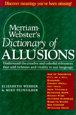 Merriam-Webster's Dictionary of Allusions, Webber, Elizabeth; Feinsilber, Mike