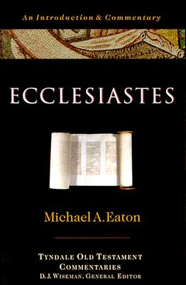 Image for Ecclesiastes: An Introduction and Commentary (Tyndale Old Testament Commentaries)