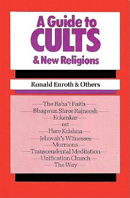 Guide to Cults and New Religions, RONALD ENROTH