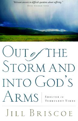 Image for Out of the Storm and into God's Arms: Shelter in Turbulent Times