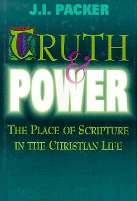 Image for Truth & Power: The Place of Scripture in the Christian Life