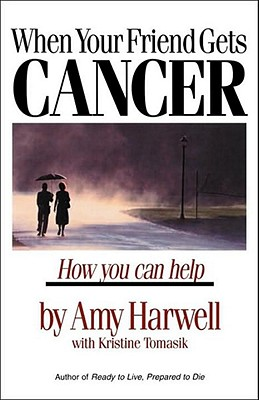 Image for When Your Friend Gets Cancer: How You Can Help